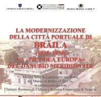 "Expozitia foto‒documentara ""Dinamica modernizarii orasului portuar Braila (1830‒1930)"" in Noua Galerie IRCCU Venetia"