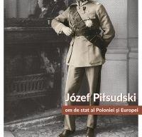 Jozef Piłsudski – om de stat al Poloniei si al Europei