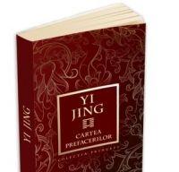 Yi Jing - Cartea Prefacerilor, una dintre cele mai importante carti din literatura universala