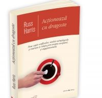 Actioneaza cu dragoste - de Russ Harris
