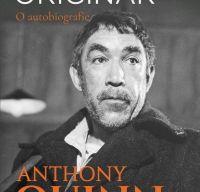 Pacatul originar. O autobiografie de Anthony Quinn