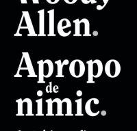 Apropo de nimic. Autobiografie de Woody Allen