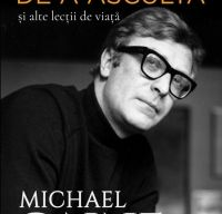 Arta de a asculta si alte lectii de viata de Michael Caine