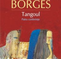 Tangoul. Patru conferinte de Jorge Luis Borges