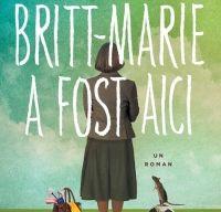 Britt-Marie a fost aici de Fredrik Backman