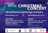 Bucuresti-Brasov: Concert de Craciun vibrate!festival - vibrate!festival Superstrings Orchestra