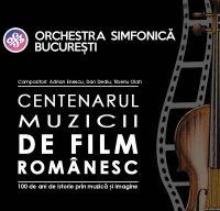 Centenarul muzicii de film romanesc