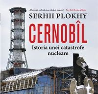 Cernobil. Istoria unei catastrofe nucleare de Serhii Plokhy