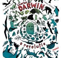 Charles Darwin, o revolutie de Annabelle Kremer si Francois Olislaeger