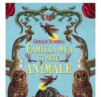 Familia mea si alte animale de Gerald Durrell