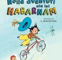 Noile aventuri ale lui Habarnam de I.P. Nosov