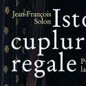 Istoria cuplurilor regale de Jean Francois Solon