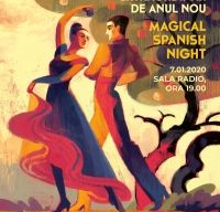 Magical Spanish Night - Concert Extraordinar de Anul Nou 2020 la Sala Radio