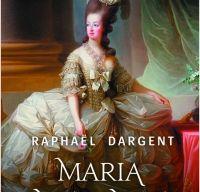 Maria Antoaneta. Procesul reginei de Raphael Dargent
