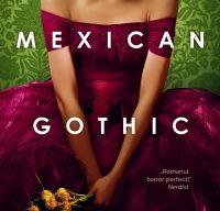 Mexican Gothic de Silvia Moreno-Garcia