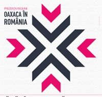 Saptamana culturala a Mexicului: Prezentarea Regiunii Oaxaca in Romania