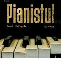 Pianistul. Amintiri din Varsovia, 1939-1945 de Wladyslaw Szpilman