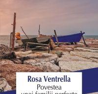Povestea unei familii perfecte de Rosa Ventrella