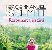 Razbunarea iertarii de Eric-Emmanuel Schmitt