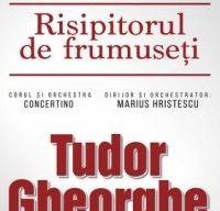 Tudor Gheorghe - Risipitorul de frumuseti la Sala Palatului din Bucuresti