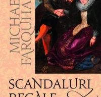 Scandaluri regale de Michael Farquhar