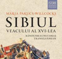 Sibiul veacului al XVI-lea de Maria Pakucs-Willcocks