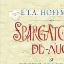Spargatorul de Nuci si Regele Soarecilor de E T A Hoffmann