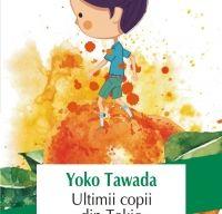 Ultimii copii din Tokio de Yoko Tawada