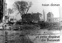 Un petic disparut din Bucuresti de Traian Dolman