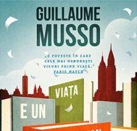 Viata e un roman de Guillaume Musso