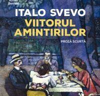 Viitorul amintirilor de Italo Svevo