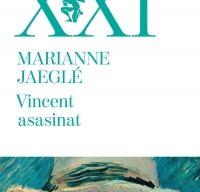Vincent asasinat de Marianne Jaegle